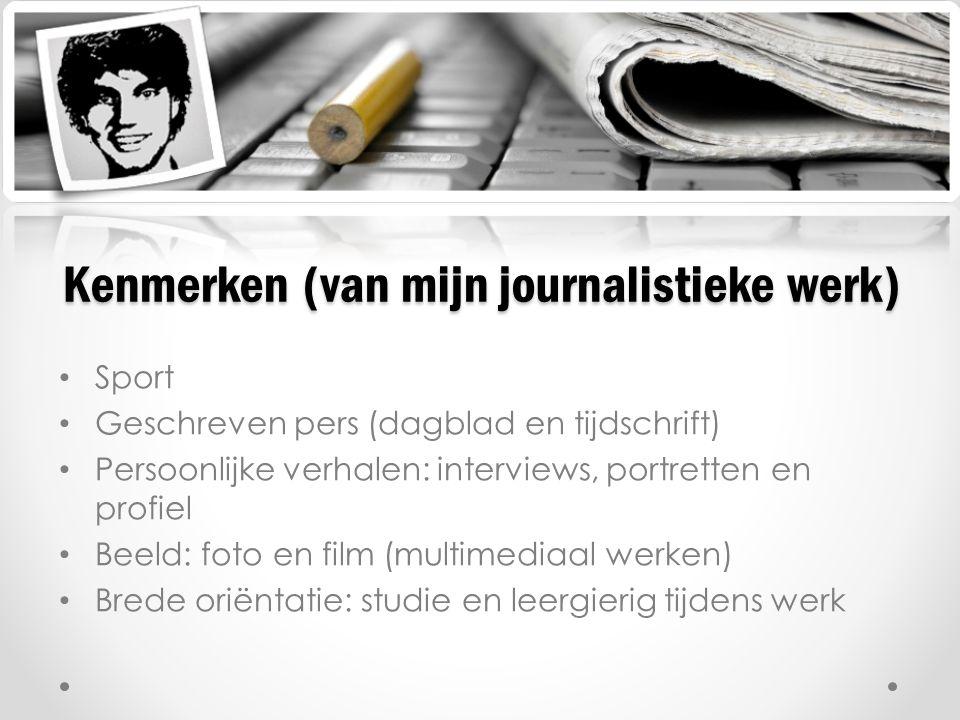 Kenmerken (van mijn journalistieke werk)