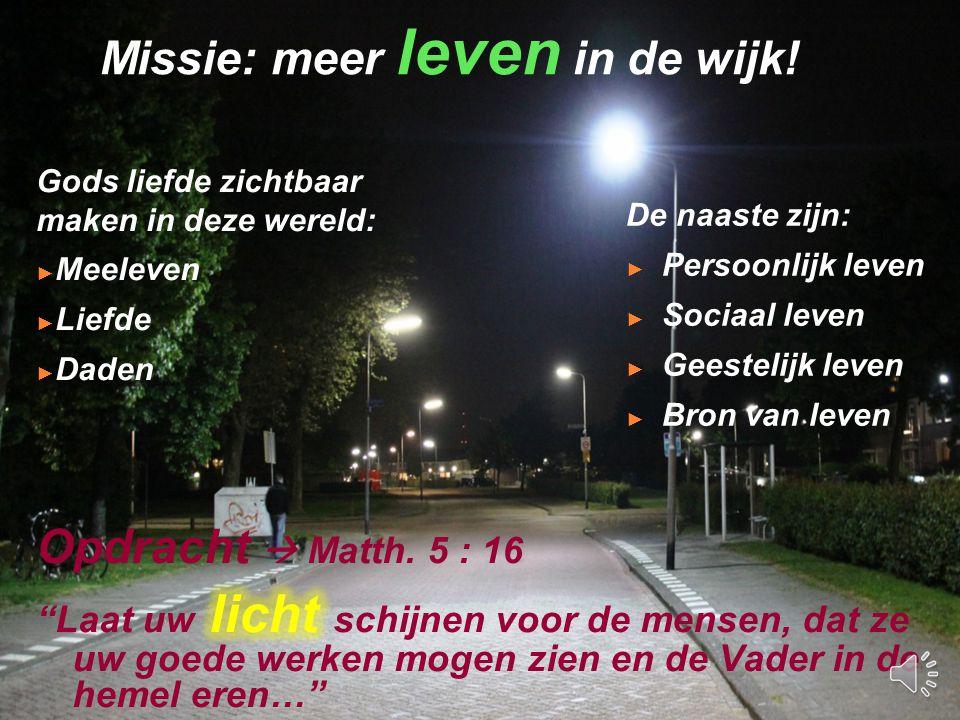 Missie: meer leven in de wijk!