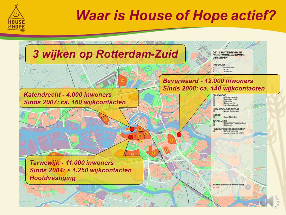 Waar is House of Hope actief