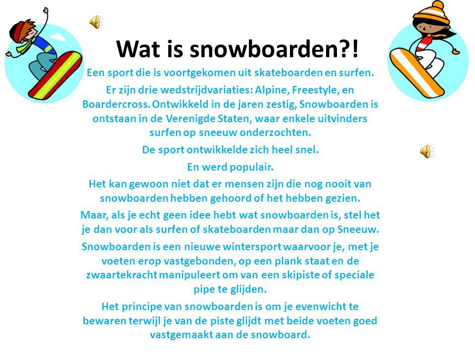 Wat is snowboarden ! Een sport die is voortgekomen uit skateboarden en surfen.