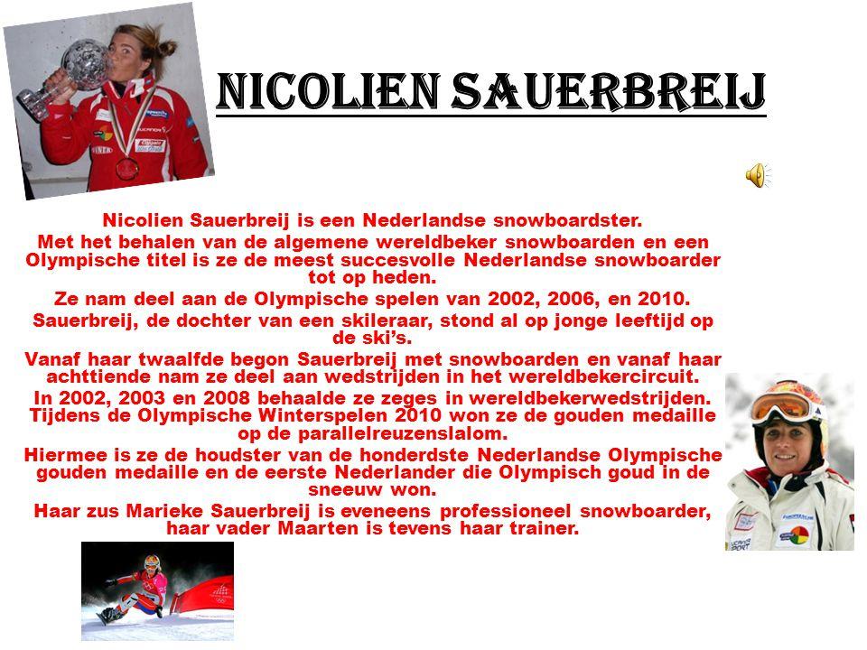 Nicolien Sauerbreij Nicolien Sauerbreij is een Nederlandse snowboardster.