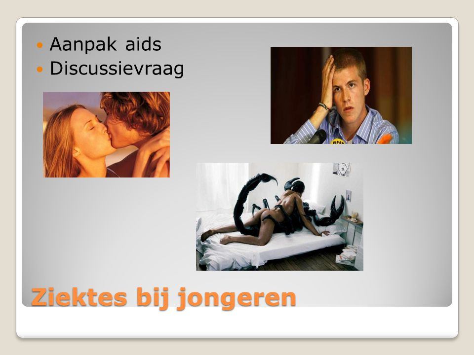 Aanpak aids Discussievraag Ziektes bij jongeren