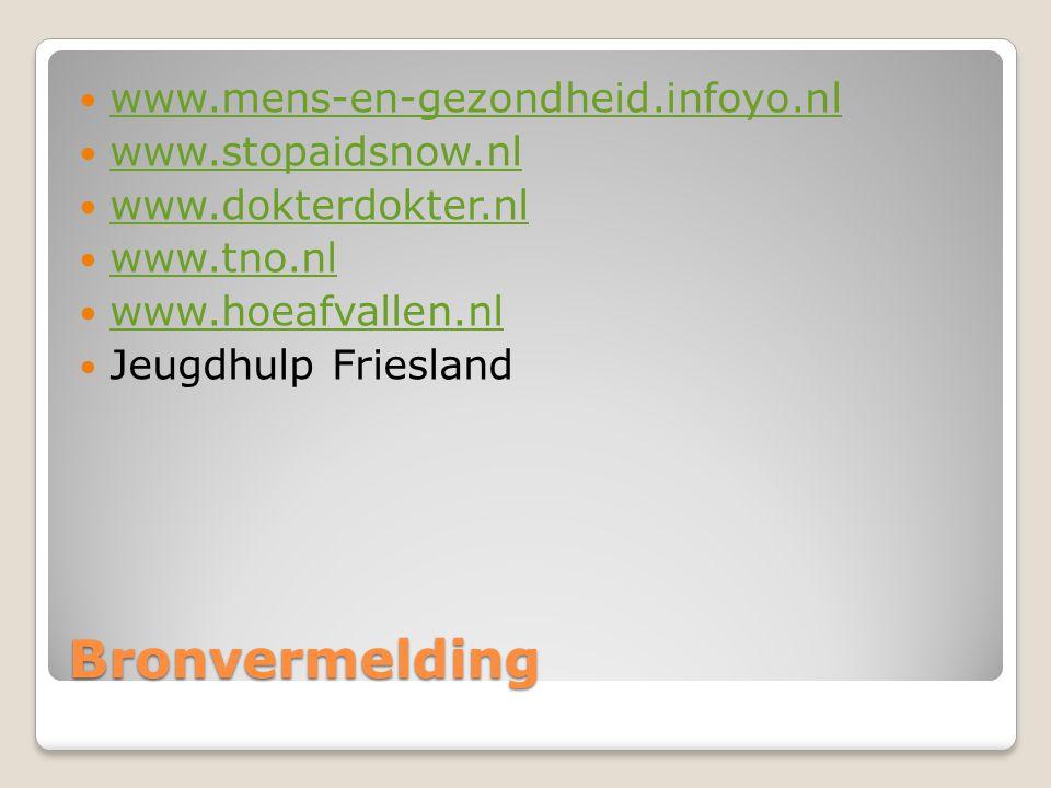Bronvermelding www.mens-en-gezondheid.infoyo.nl www.stopaidsnow.nl