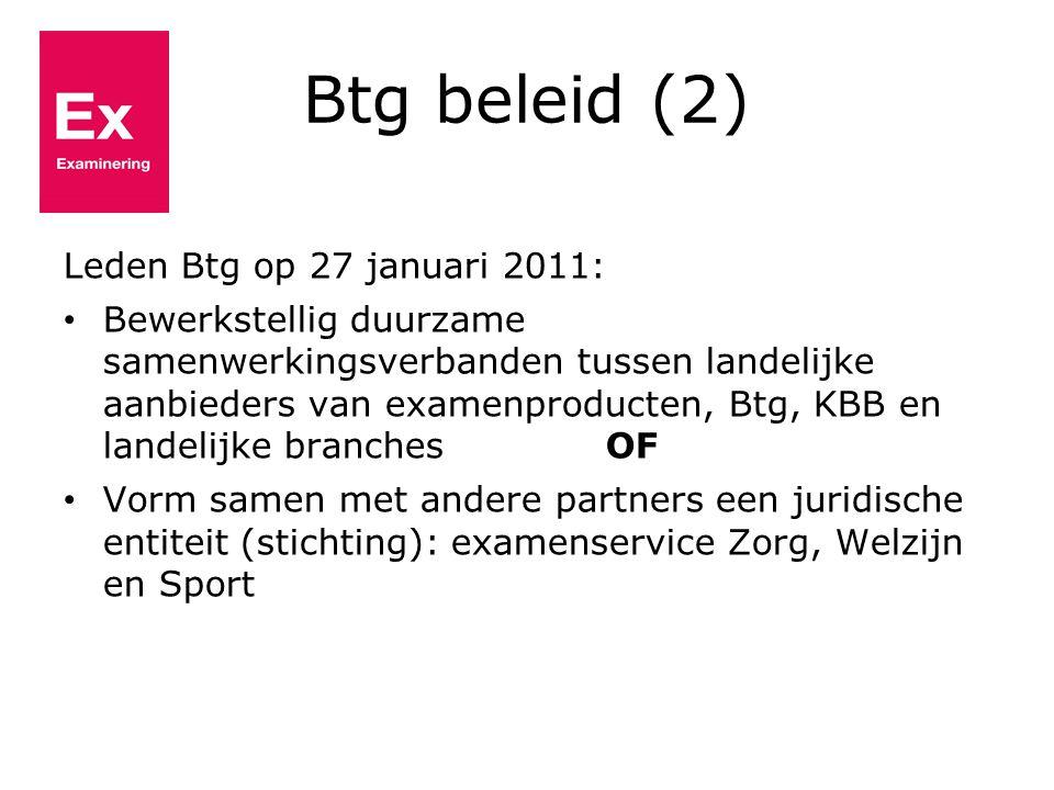 Btg beleid (2) Leden Btg op 27 januari 2011: