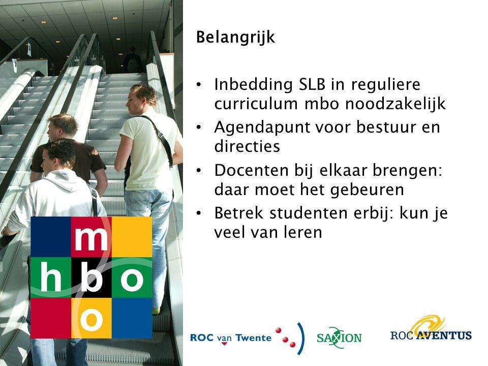 Belangrijk Inbedding SLB in reguliere curriculum mbo noodzakelijk. Agendapunt voor bestuur en directies.