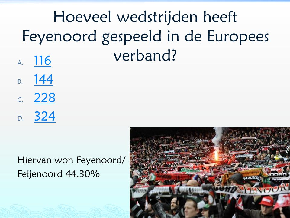 Hoeveel wedstrijden heeft Feyenoord gespeeld in de Europees verband