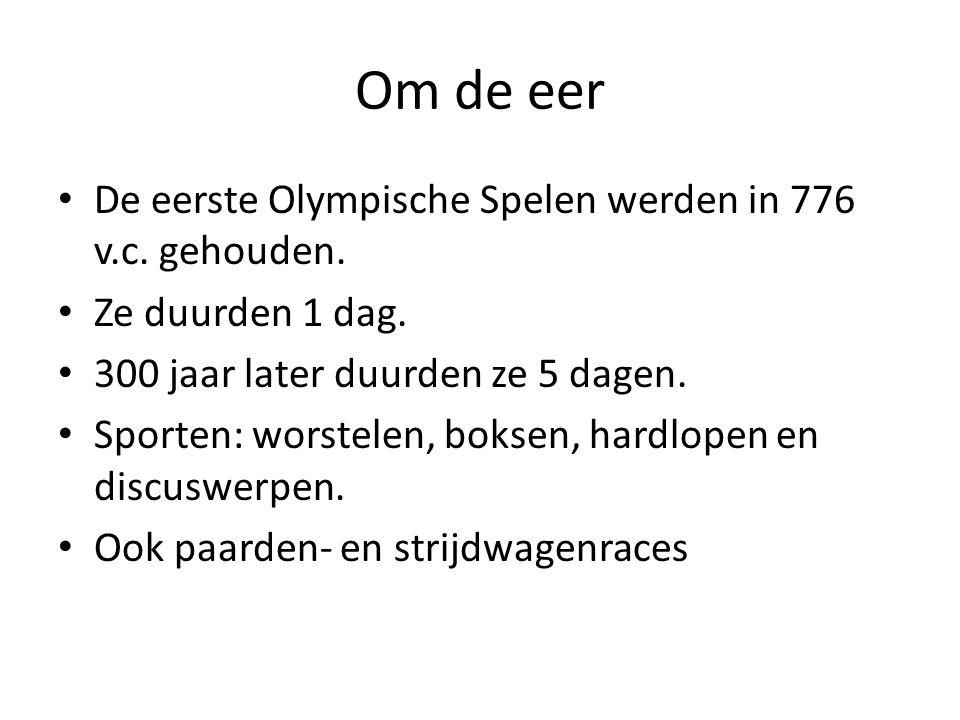 Om de eer De eerste Olympische Spelen werden in 776 v.c. gehouden.