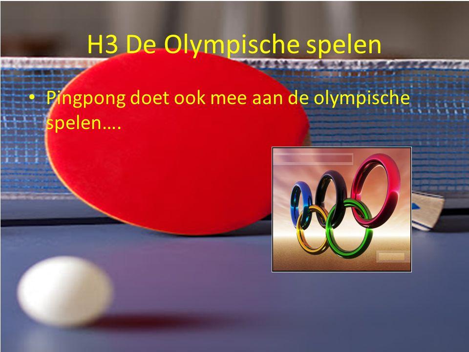 H3 De Olympische spelen Pingpong doet ook mee aan de olympische spelen….