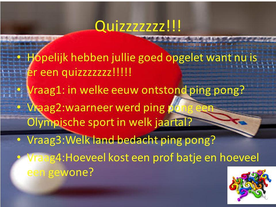 Quizzzzzzz!!! Hopelijk hebben jullie goed opgelet want nu is er een quizzzzzzz!!!!! Vraag1: in welke eeuw ontstond ping pong