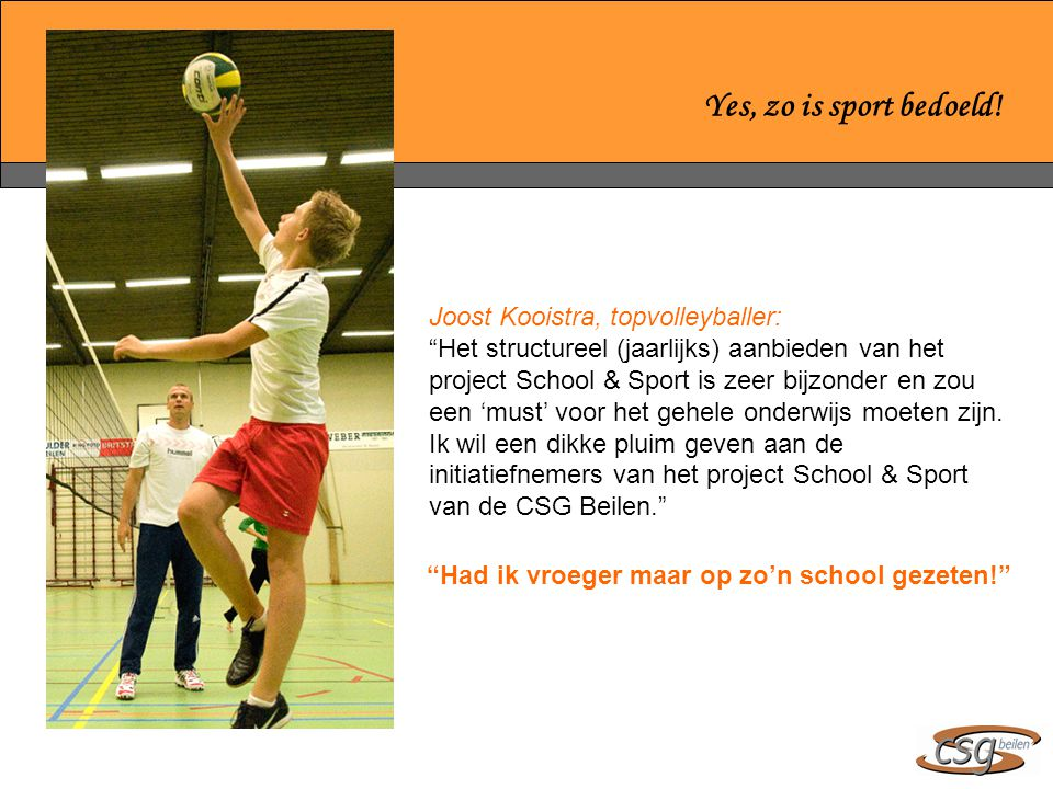 Yes, zo is sport bedoeld! Joost Kooistra, topvolleyballer: