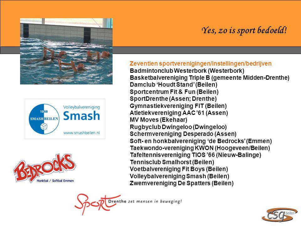 Yes, zo is sport bedoeld! Zeventien sportverenigingen/instellingen/bedrijven. Badmintonclub Westerbork (Westerbork)