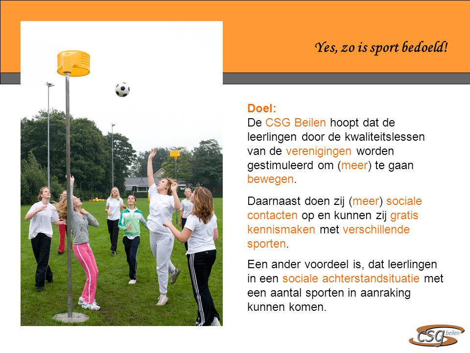 Yes, zo is sport bedoeld! Doel: