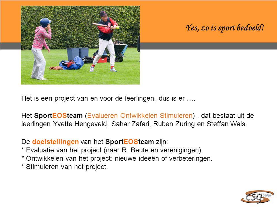 Yes, zo is sport bedoeld! Het is een project van en voor de leerlingen, dus is er ….