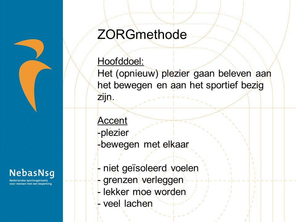 ZORGmethode Hoofddoel: