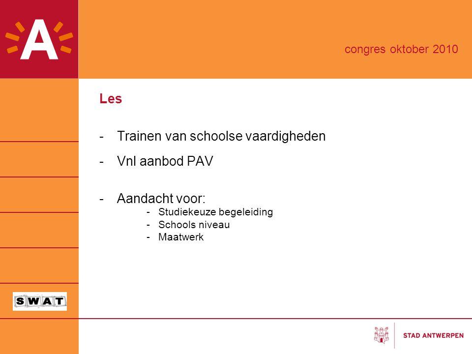 Trainen van schoolse vaardigheden Vnl aanbod PAV Aandacht voor: