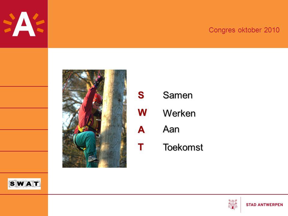 Congres oktober 2010 S W A T Samen Werken Aan Toekomst