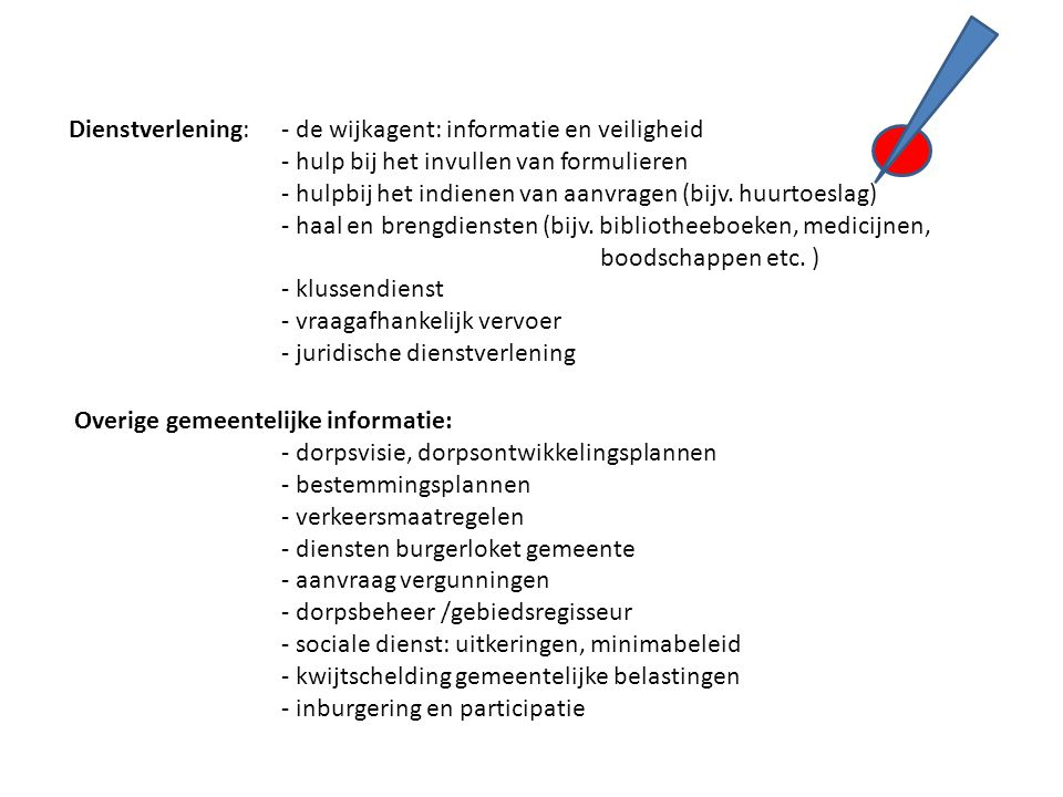 Dienstverlening: - de wijkagent: informatie en veiligheid