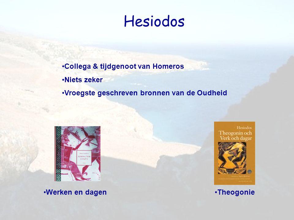 Hesiodos Collega & tijdgenoot van Homeros Niets zeker