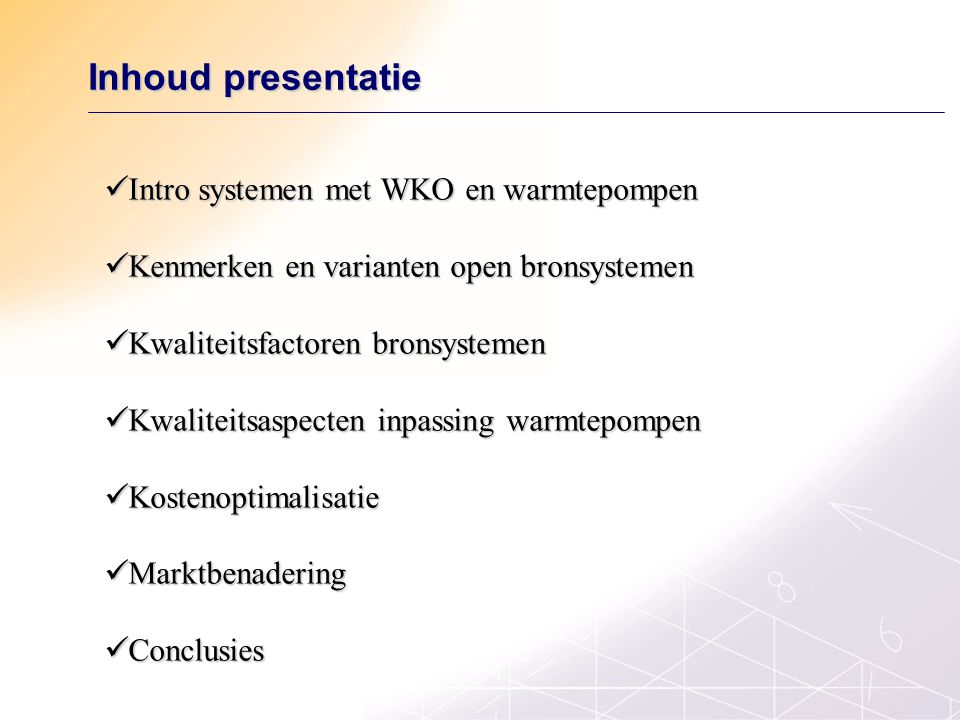 Inhoud presentatie Intro systemen met WKO en warmtepompen