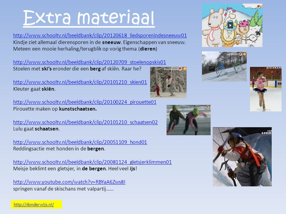 Extra materiaal http://www.schooltv.nl/beeldbank/clip/20120618_liedsporenindesneeuw01.
