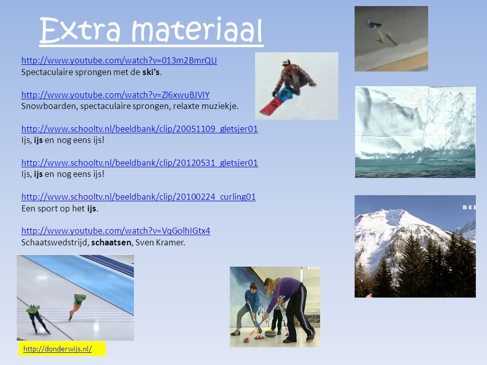 Extra materiaal http://www.youtube.com/watch v=013m2BmrQLI