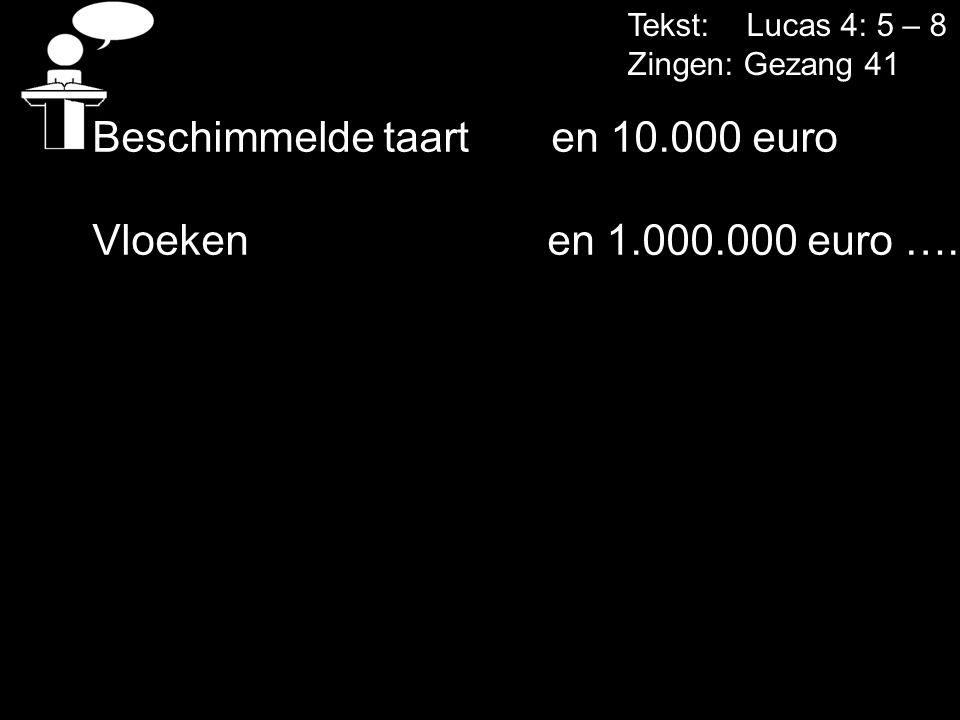 Beschimmelde taart en 10.000 euro Vloeken en 1.000.000 euro ….