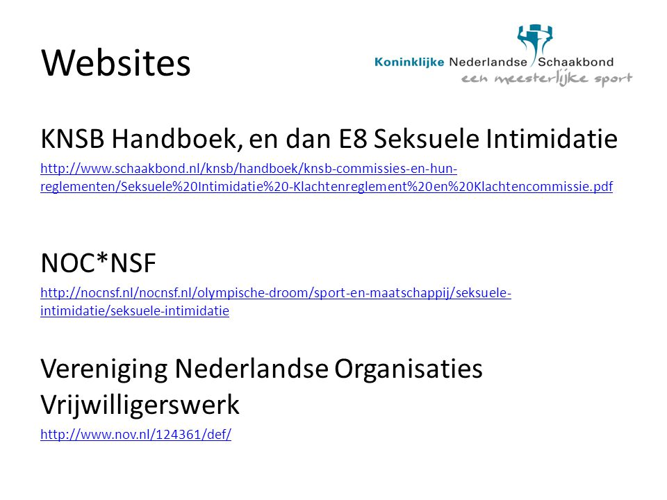 Websites KNSB Handboek, en dan E8 Seksuele Intimidatie NOC*NSF