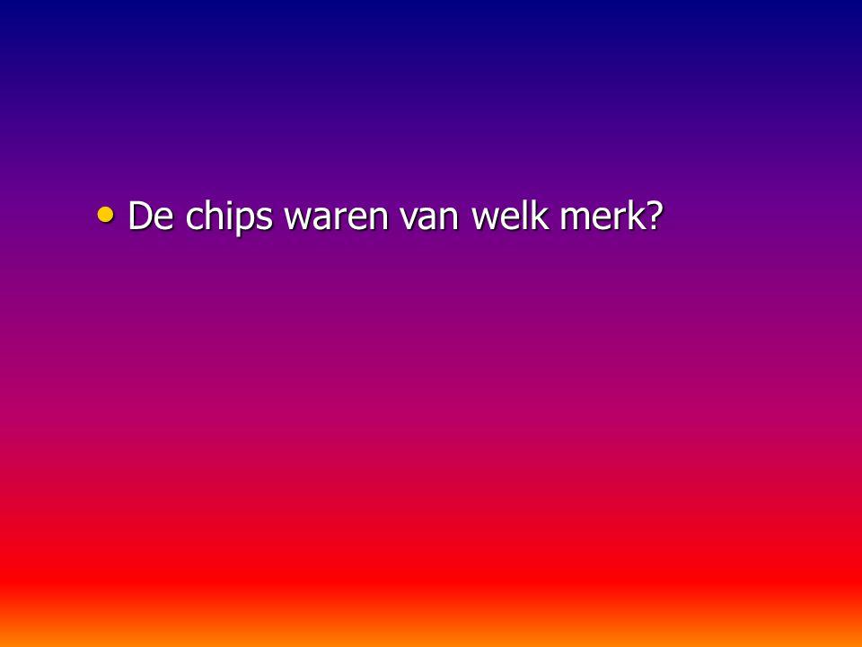 De chips waren van welk merk