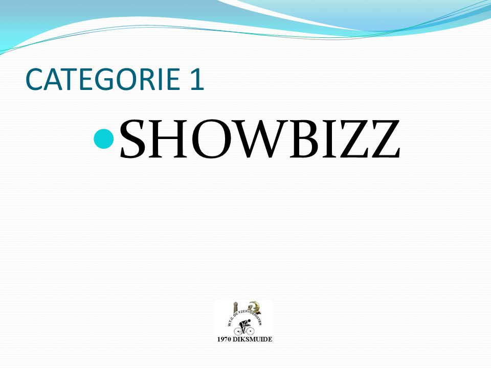 CATEGORIE 1 SHOWBIZZ