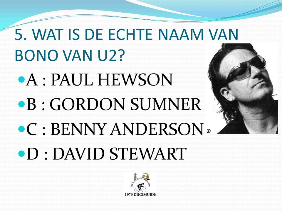 5. WAT IS DE ECHTE NAAM VAN BONO VAN U2