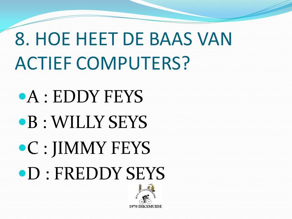 8. HOE HEET DE BAAS VAN ACTIEF COMPUTERS