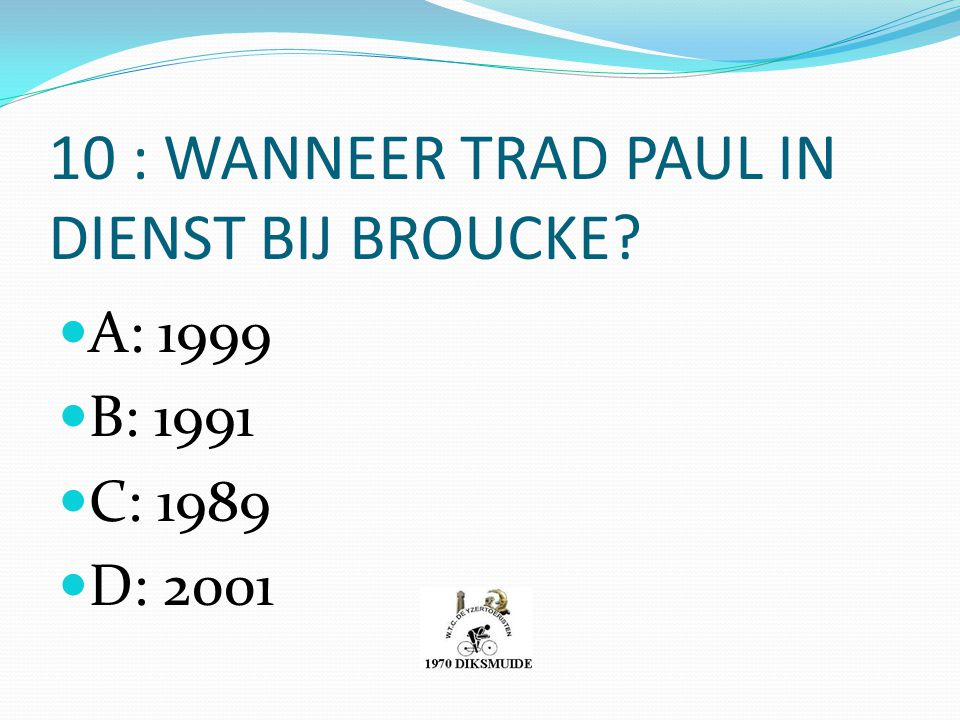 10 : WANNEER TRAD PAUL IN DIENST BIJ BROUCKE