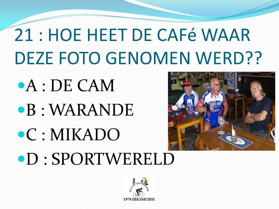 21 : HOE HEET DE CAFé WAAR DEZE FOTO GENOMEN WERD