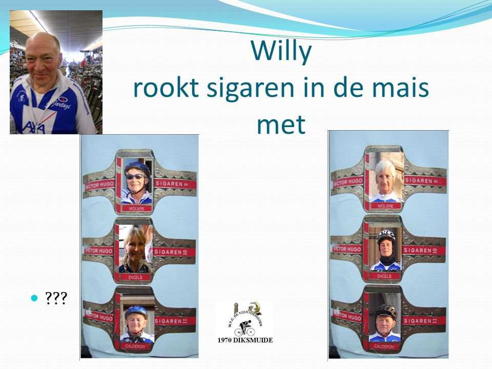 Willy rookt sigaren in de mais met