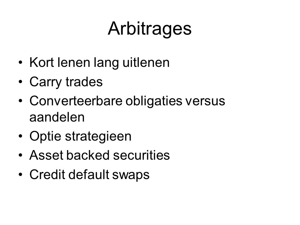 Arbitrages Kort lenen lang uitlenen Carry trades