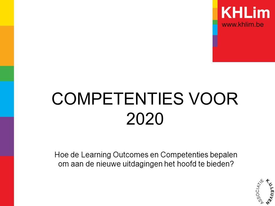 COMPETENTIES VOOR 2020 Hoe de Learning Outcomes en Competenties bepalen om aan de nieuwe uitdagingen het hoofd te bieden