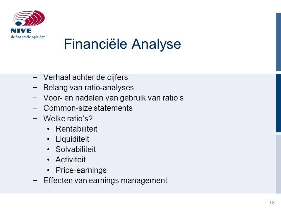 Financiële Analyse Verhaal achter de cijfers Belang van ratio-analyses