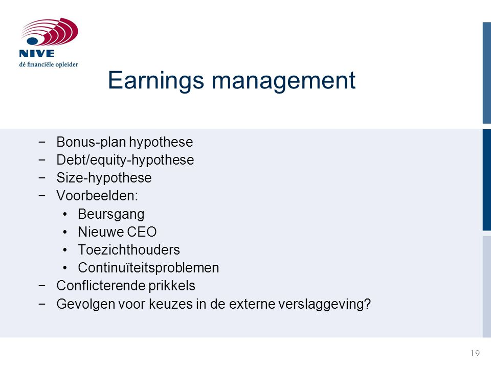 Earnings management Bonus-plan hypothese Debt/equity-hypothese