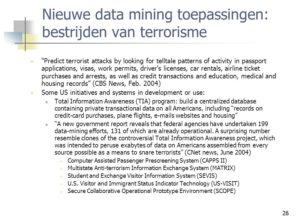 Nieuwe data mining toepassingen: bestrijden van terrorisme