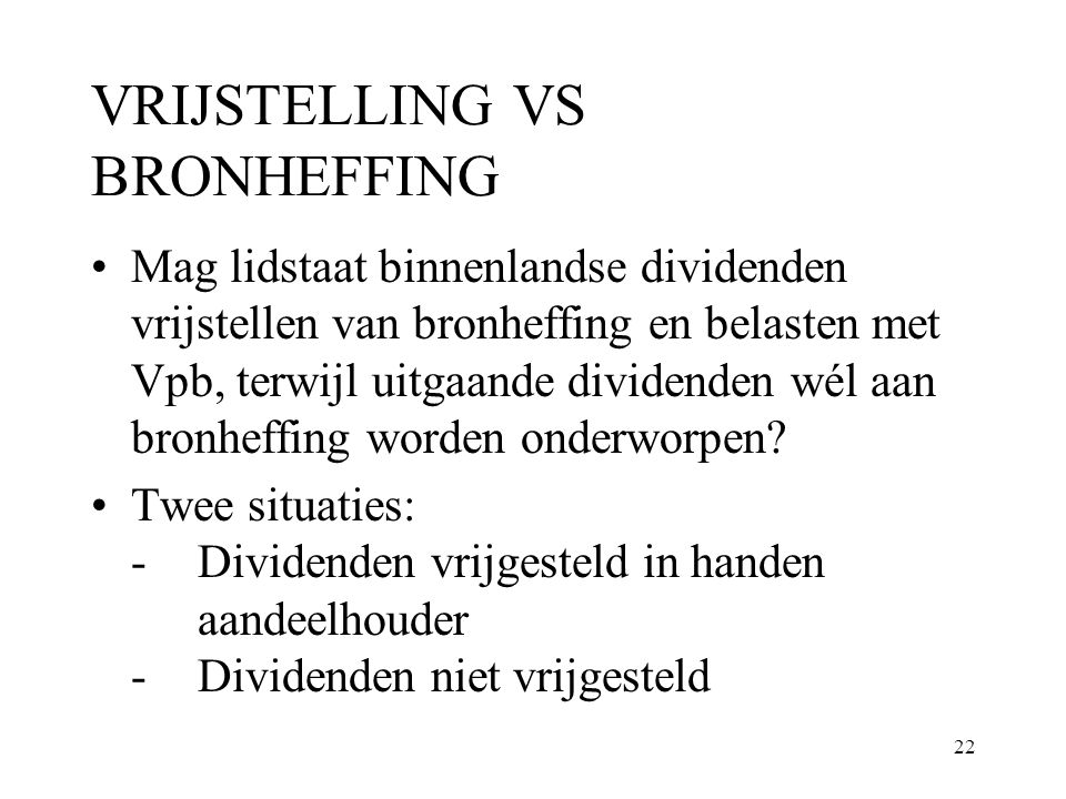 VRIJSTELLING VS BRONHEFFING