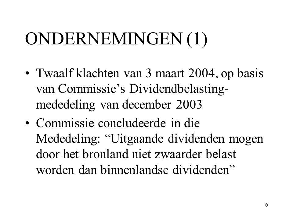 ONDERNEMINGEN (1) Twaalf klachten van 3 maart 2004, op basis van Commissie's Dividendbelasting-mededeling van december 2003.