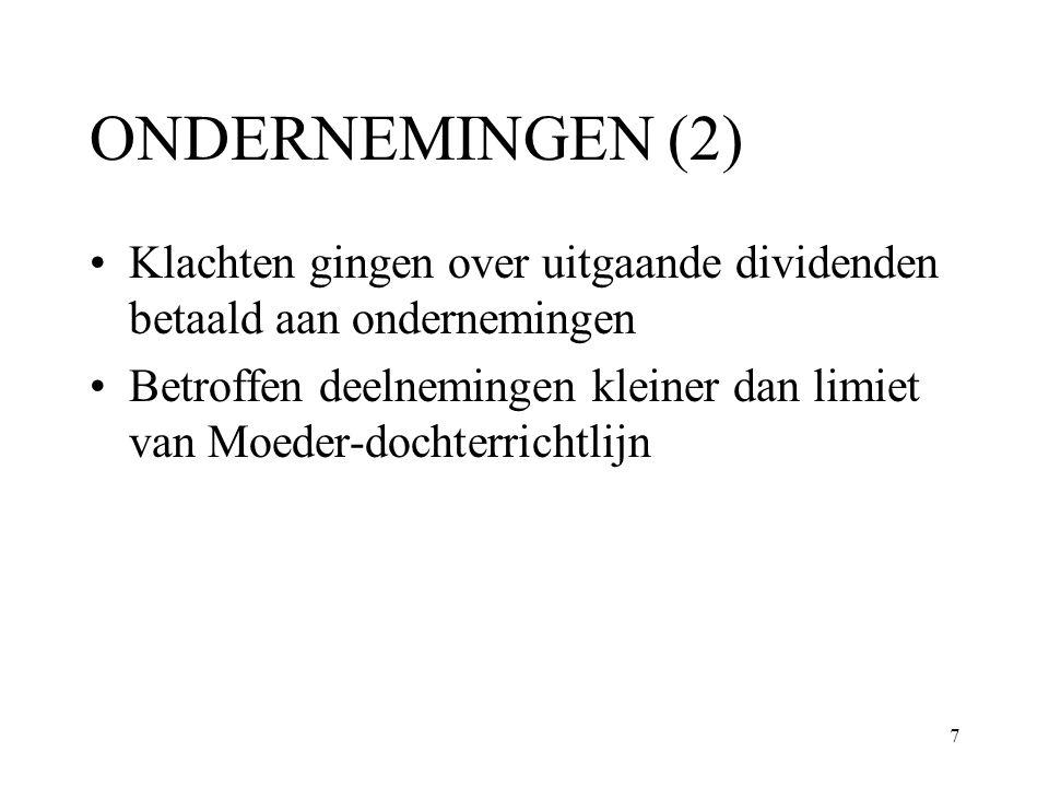 ONDERNEMINGEN (2) Klachten gingen over uitgaande dividenden betaald aan ondernemingen.