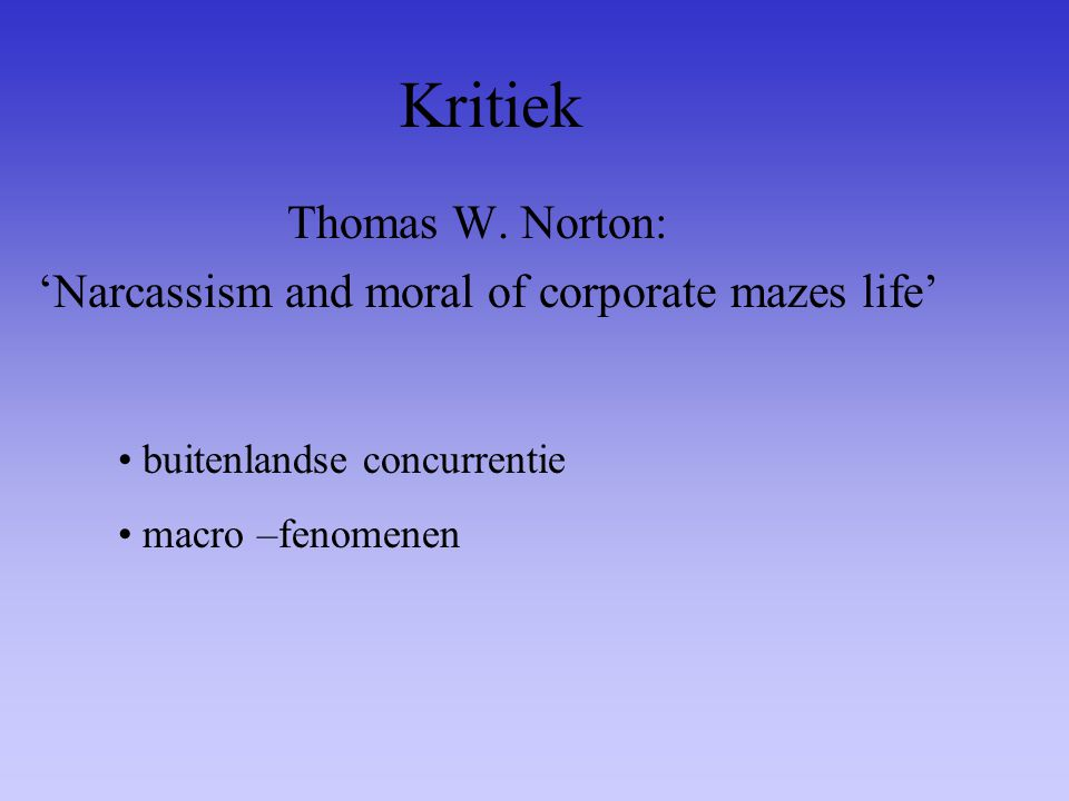 Thomas W. Norton: 'Narcassism and moral of corporate mazes life'