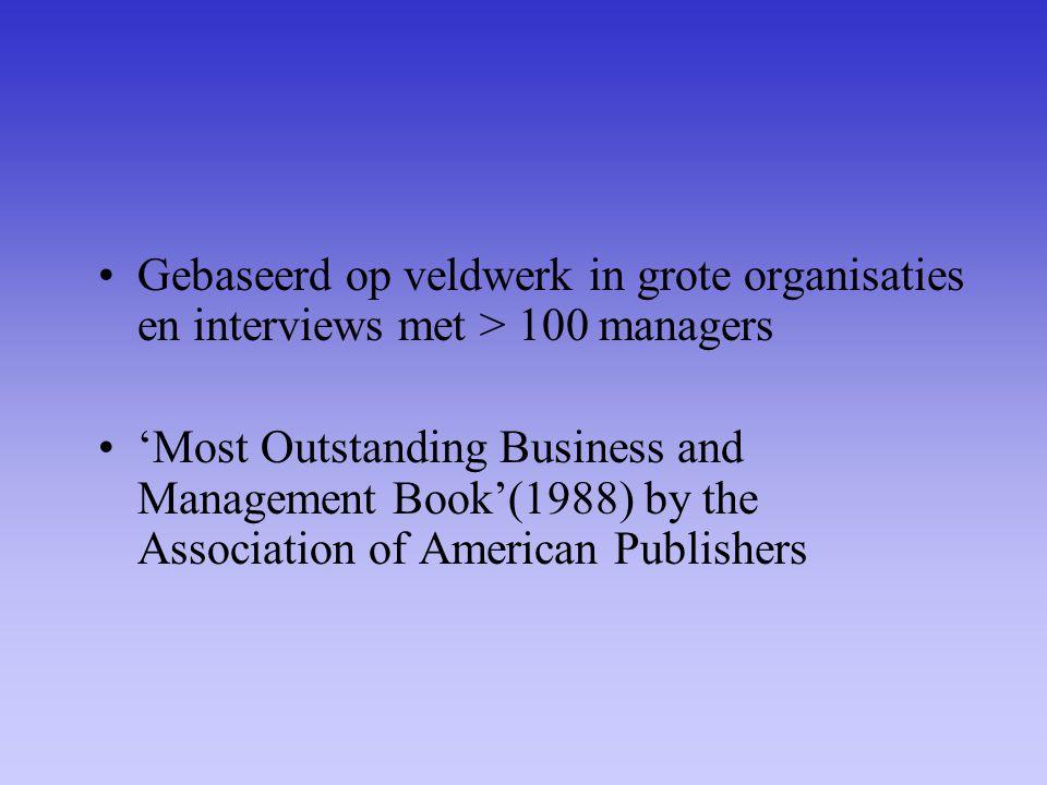 Gebaseerd op veldwerk in grote organisaties en interviews met > 100 managers