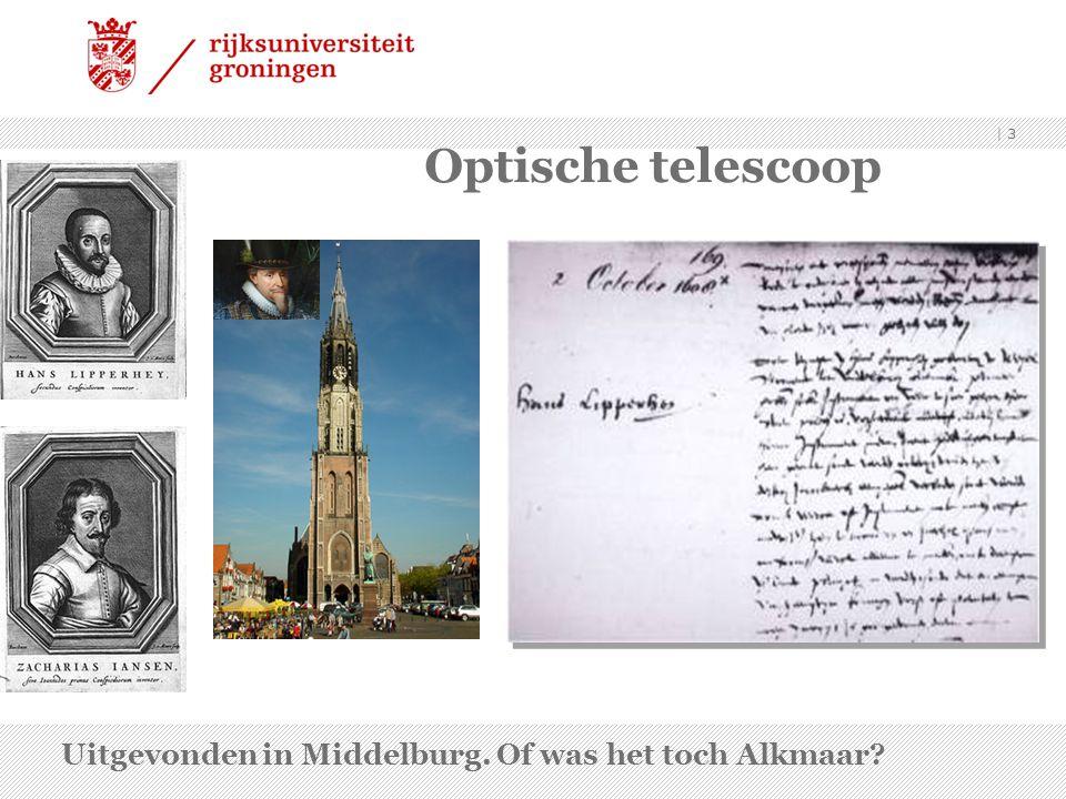 Optische telescoop Uitgevonden in Middelburg. Of was het toch Alkmaar