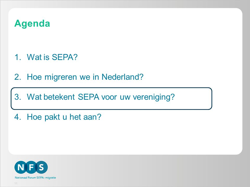 Agenda Wat is SEPA Hoe migreren we in Nederland