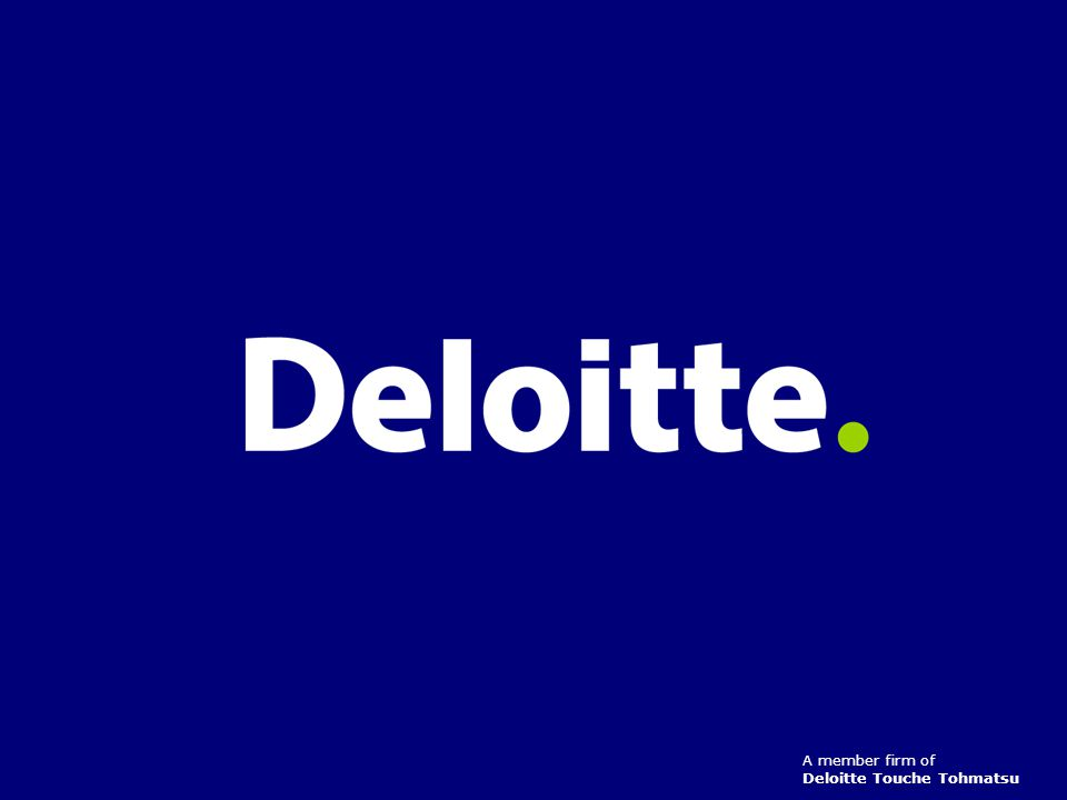 A member firm of Deloitte Touche Tohmatsu