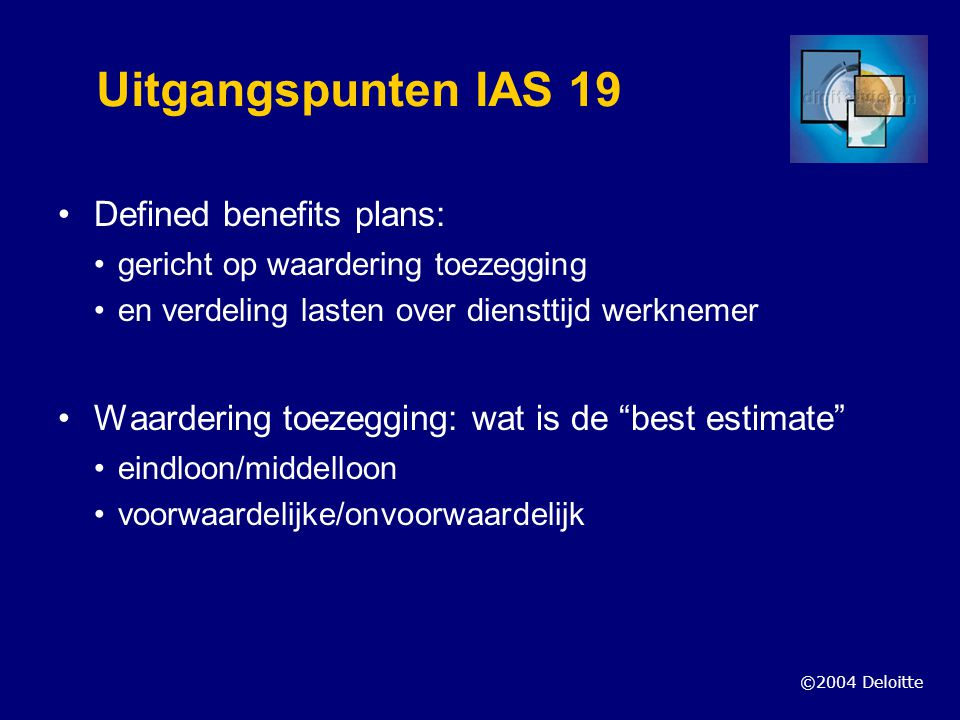 Uitgangspunten IAS 19 Defined benefits plans: