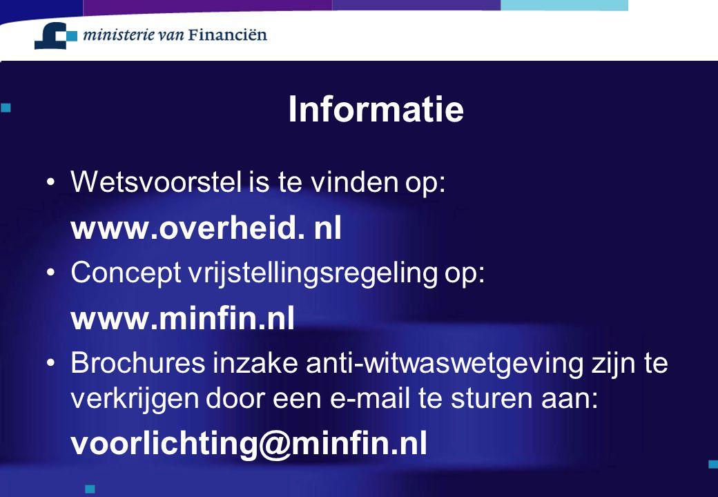 Informatie Wetsvoorstel is te vinden op: www.overheid. nl