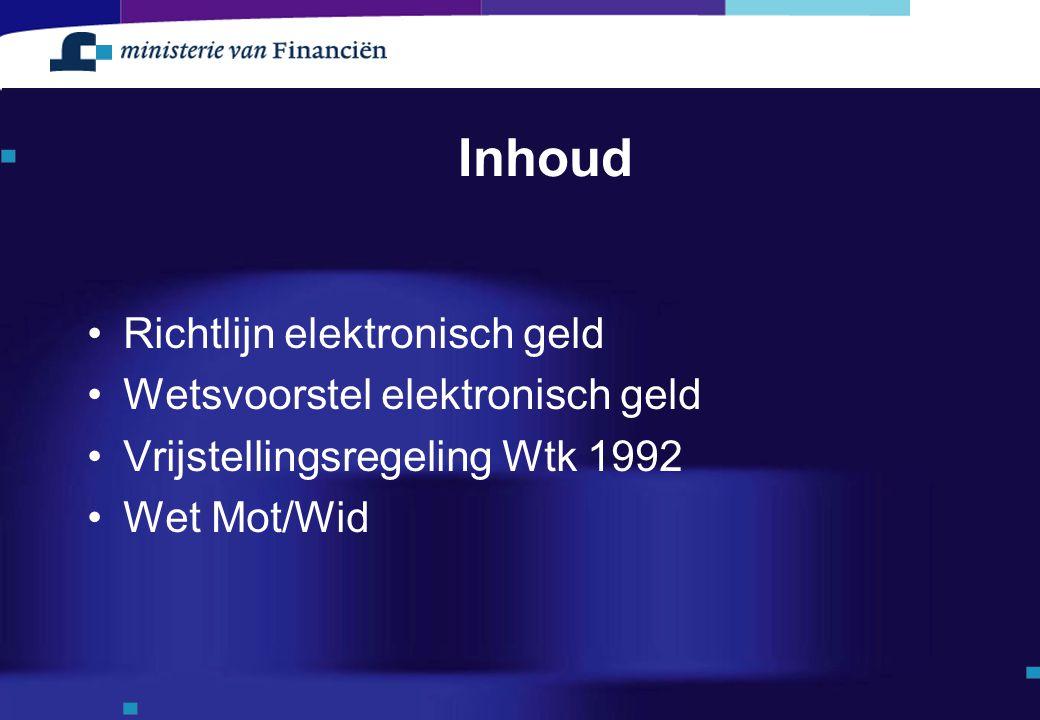 Inhoud Richtlijn elektronisch geld Wetsvoorstel elektronisch geld